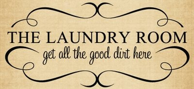 BM029 The laundry Room get all the good dirt vinyl decal sticker