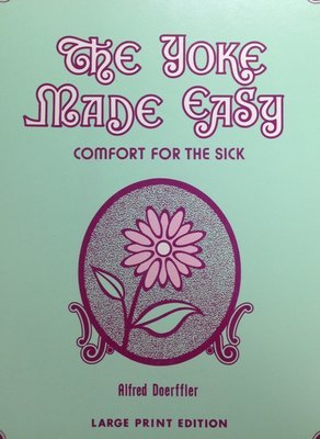 The Yoke Made Easy:  Comfort for the Sick by Alfred (LARGE PRINT EDITION)