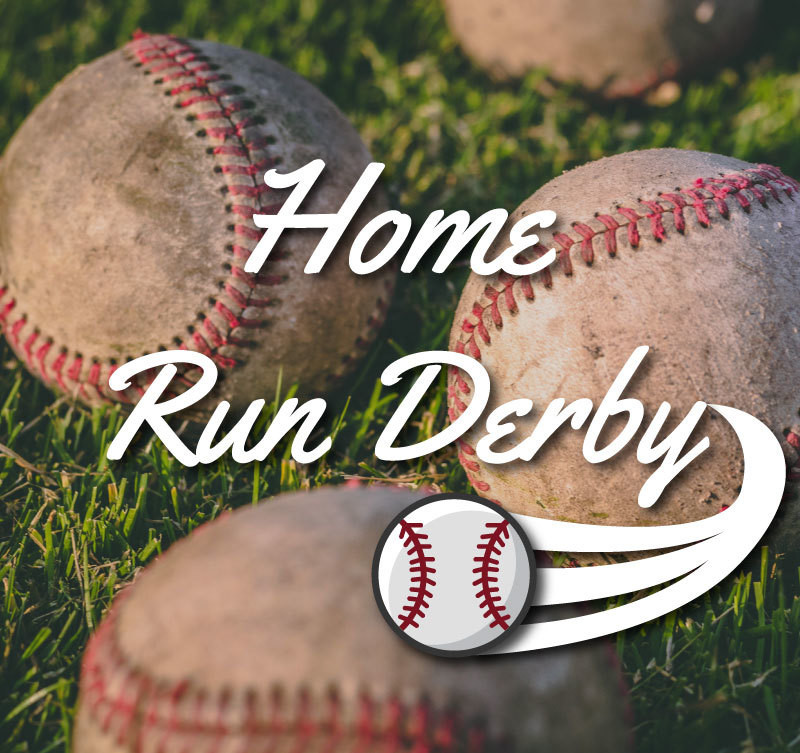 Home Run Derby Registration * Early Bird Special! *