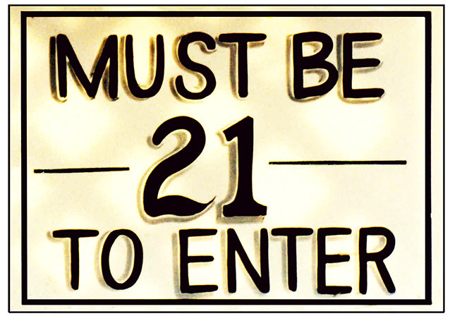 MUST BE 21 TO ENTER * 7'' x 11'' 10059
