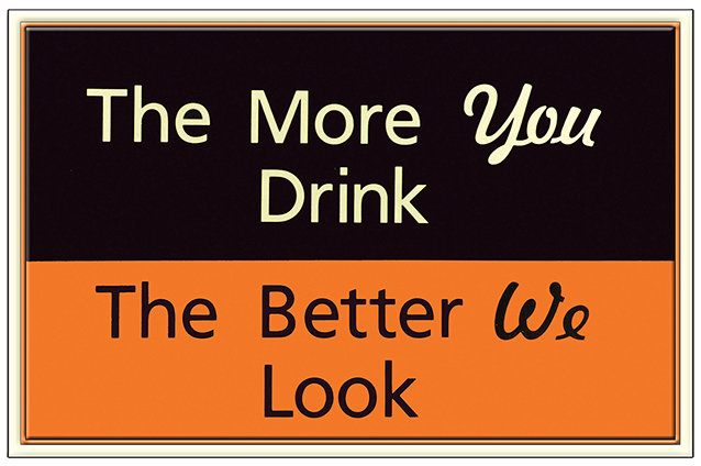 THE MORE YOU DRINK * 7'' x 11''