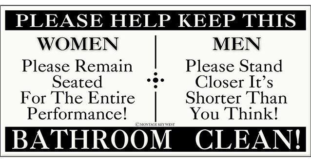 PLEASE KEEP BATHROOM CLEAN * 5'' x 11'' 10114