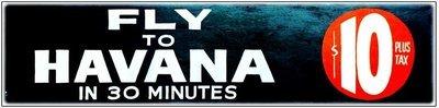 FLY TO HAVANA $10. * 4'' x 11''