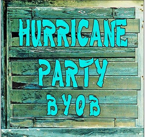 HURRICANE PARTY BYOB * 8''  x  9'' 10258