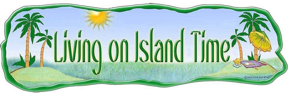 LIVING ON ISLAND TIME * 5'' x 11'' 10270