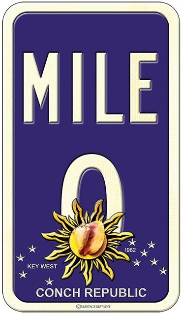 MILE 0 CONCH REPUBLIC * 6'' x 11''