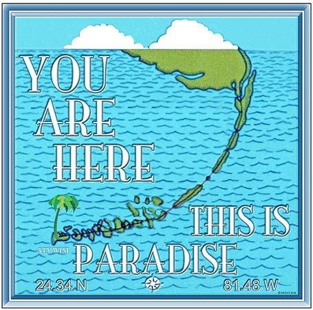 YOU ARE HERE PARADISE FL KEYS * 8'' x 8'' 10575