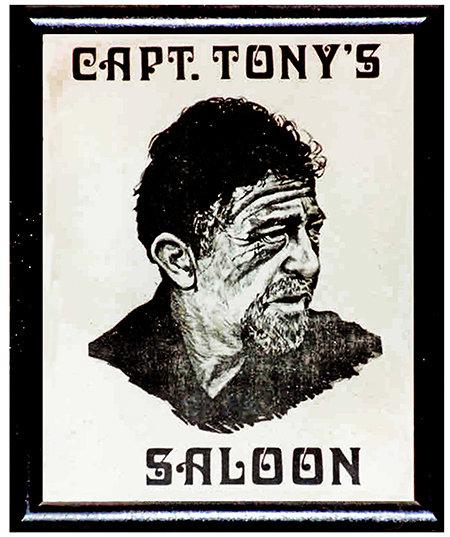 CAPT TONY'S SALOON * 8'' x 11'' 10601