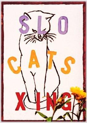 SLO CATS XING * 6'' x 11''