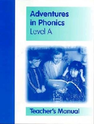 Adventures In Phonics A Tm ( K-Teacher Manual)