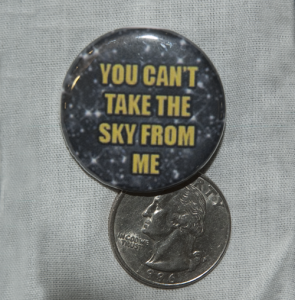 "Firefly/Serenity ""You Can't Take the Sky From Me"" Button"