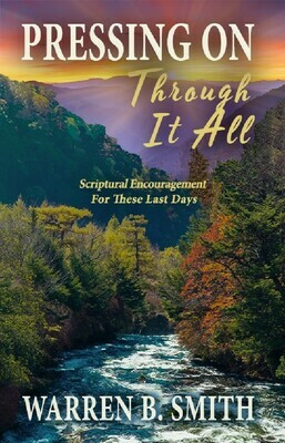 Pressing On Through It All: Scriptural Encouragement For These Last Days (DEVOTIONAL BOOK)