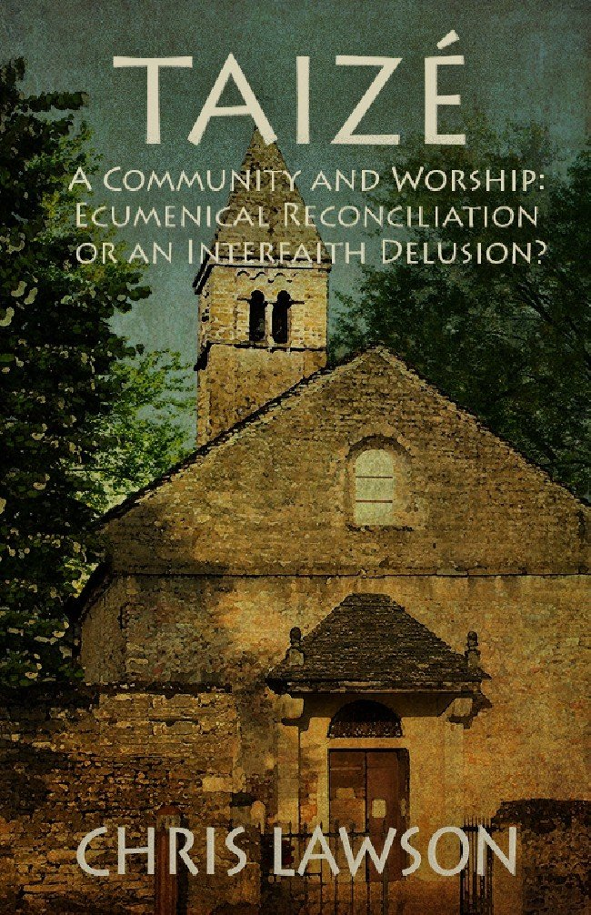 Taizé—A Community and Worship: Ecumenical Reconciliation or an Interfaith Delusion?