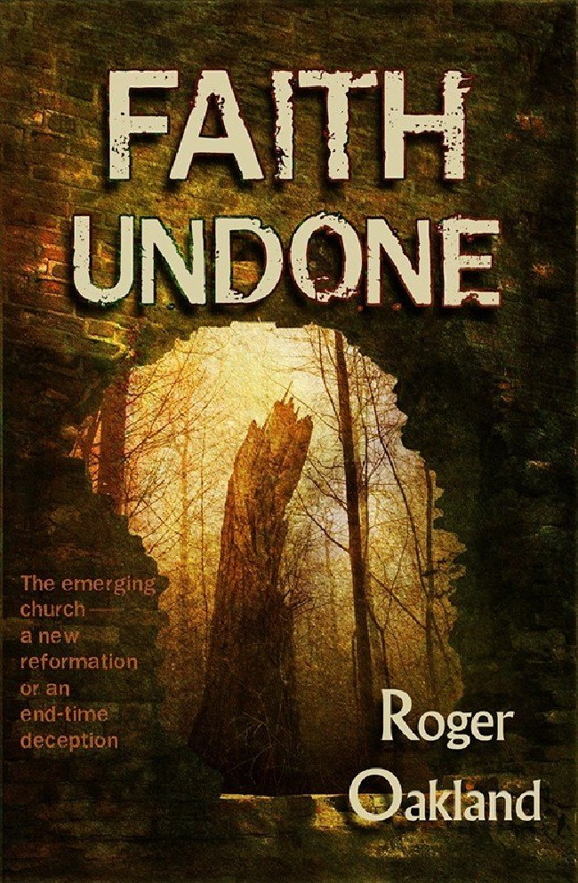USED BOOK—Faith Undone: The emerging church - a new reformation or an end-time deception