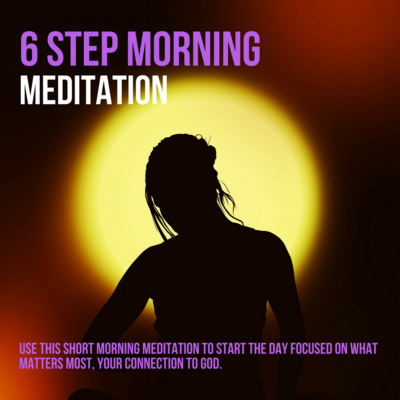 6 Step Morning Process Meditation