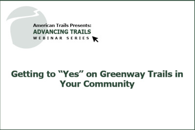 """Getting to """"Yes"""" on Greenway Trails in Your Community (RECORDING)"""