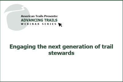Engaging the Next Generation of Trail Stewards: Increasing Diversity, Inclusion, and Equity (RECORDING)