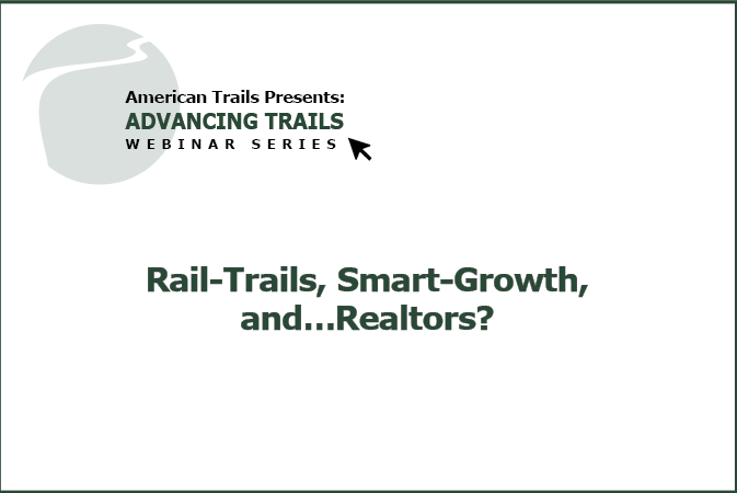Rail-Trails, Smart-Growth, and…Realtors? Engaging Your Local Real Estate Professionals into the Debate (RECORDING)