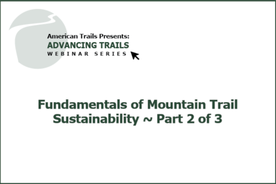 Fundamentals of Mountain Trail Sustainability (RECORDING)