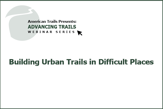 Building Urban Trails in Difficult Places (RECORDING)