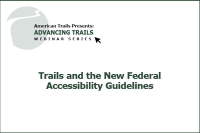 Trails and the New Federal Accessibility Guidelines (FREE RECORDING)