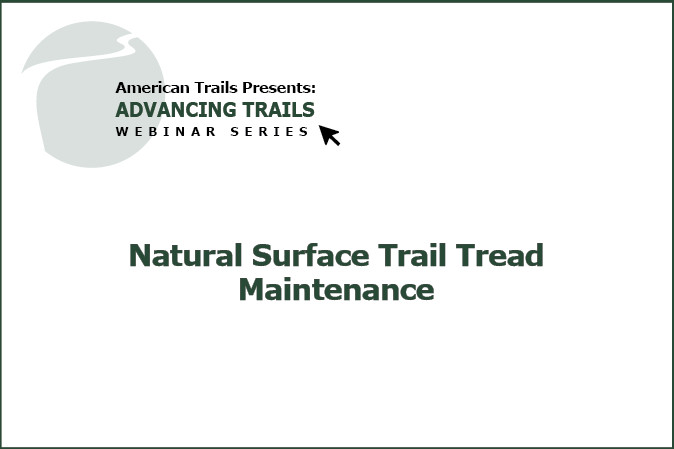 Natural Surface Trail Tread Maintenance ~ Part 2 of 3 (RECORDING)