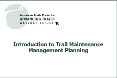 Introduction to Trail Maintenance Management Planning ~ Part 1 of 3 (RECORDING)