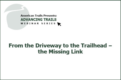 From the Driveway to the Trailhead – The Missing Link (RECORDING)