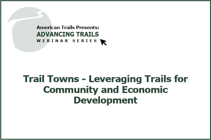 Trail Towns - Leveraging Trails for Community and Economic Development (RECORDING)