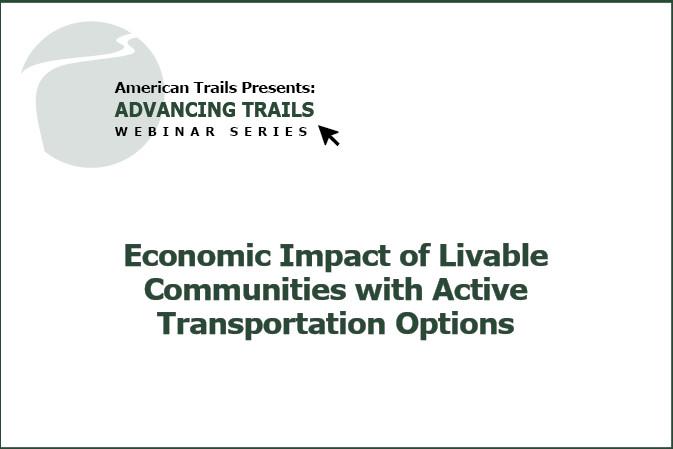 Economic Impact of Livable Communities with Active Transportation Options (RECORDING)
