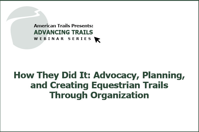 How They Did It: Advocacy, Planning, and Creating Equestrian Trails Through Organization