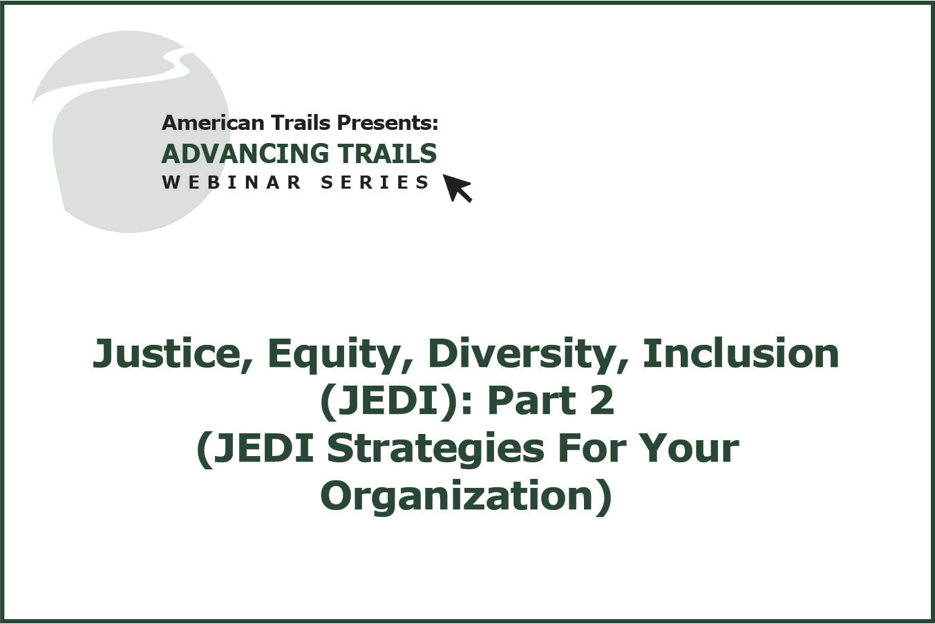 Justice, Equity, Diversity, Inclusion (JEDI): Part 2 (JEDI Strategies For Your Organization) (RECORDING)