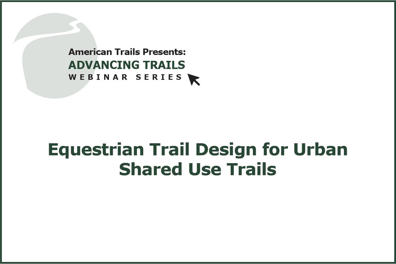 Equestrian Trail Design for Urban Shared Use Trails (RECORDING)