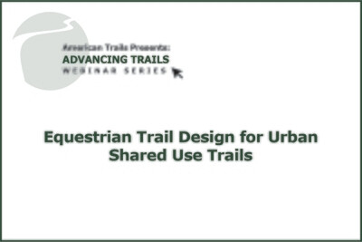 Equestrian Trail Design for Urban Shared Use Trails (RECORDING)