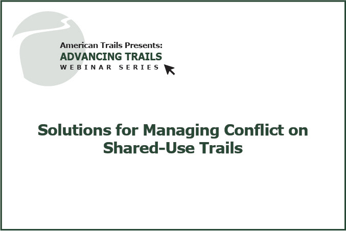 Solutions for Managing Conflict on Shared-Use Trails (RECORDING)