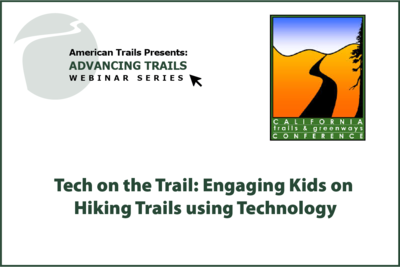 Tech on the Trail: Engaging Kids on Hiking Trails using Technology (RECORDING)