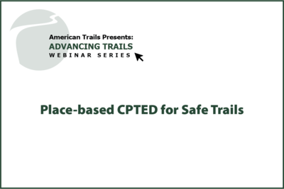 Place-based CPTED for Safe Trails (RECORDING)