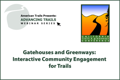 Gatehouses and Greenways: Interactive Community Engagement for Trails (RECORDING)