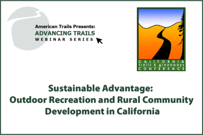 Sustainable Advantage: Outdoor Recreation and Rural Community Development in California (RECORDING)
