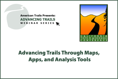 Advancing Trails Through Maps, Apps, and Analysis Tools (JULY 21, 2020)