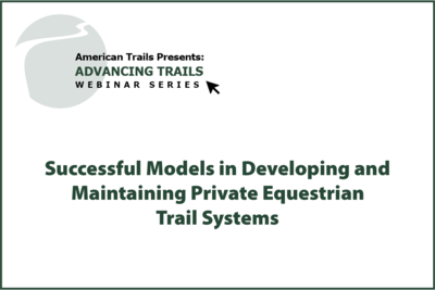 Successful Models in Developing and Maintaining Private Equestrian Trail Systems