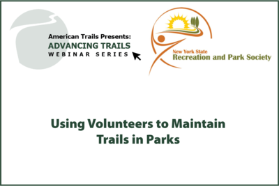 Using Volunteers to Maintain Trails in Parks (OCTOBER 15, 2020)