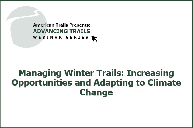 Managing Winter Trails: Increasing Opportunities and Adapting to Climate Change (RECORDING)