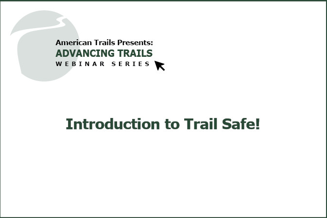 Introduction to Trail Safe! – Online Trail Safety Training Videos (FREE RECORDING)