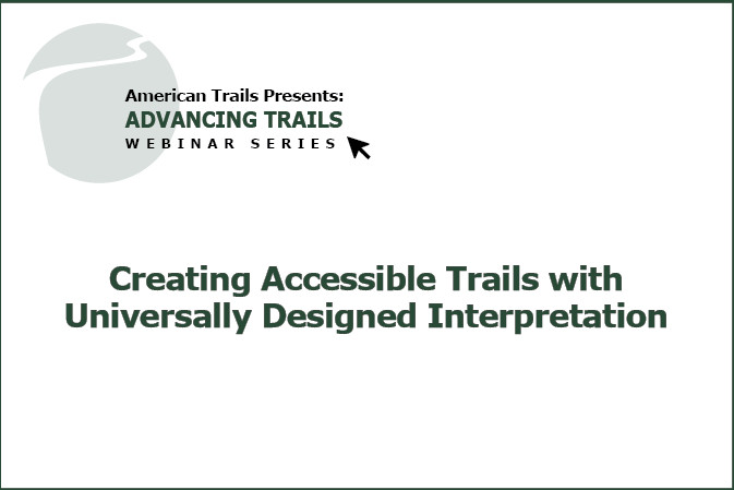 Creating Accessible Trails with Universally Designed Interpretation (RECORDING)