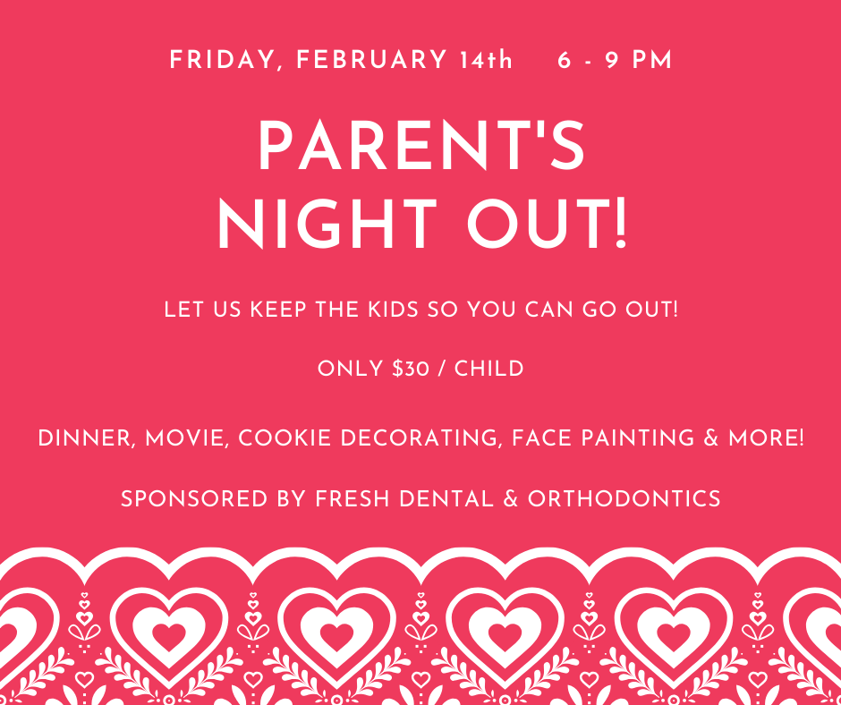 'Valentine's Parents Night Out - FRIDAY, FEBRUARY 14th at 6:00 p.m. (THE COOKIE DECORATING STUDIO) *SPONSORED BY FRESH DENTAL - TYLER