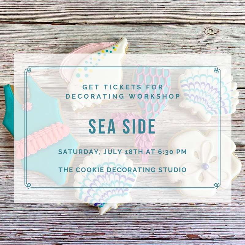 'Sea Side Decorating Workshop - SATURDAY, JULY 18th at 6:30 p.m. (THE COOKIE DECORATING STUDIO)