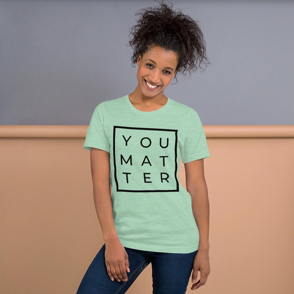 Short-Sleeve Unisex T-Shirt (YOU MATTER)