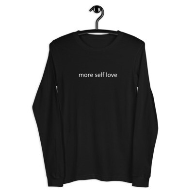 Unisex Long Sleeve Tee (more self love)
