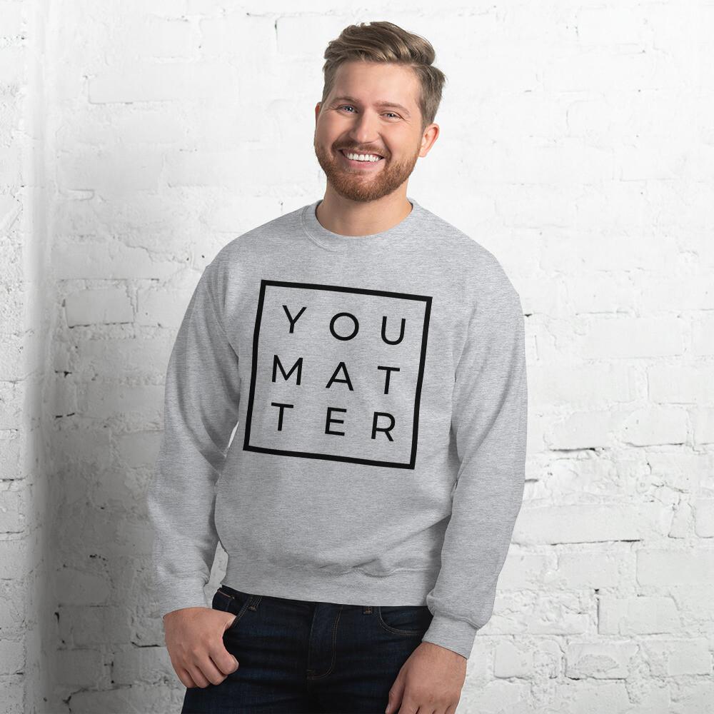 Unisex Crewneck Sweatshirt (YOU MATTER)